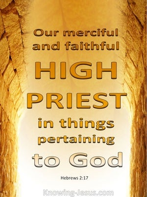 Hebrews 2:17 Our Merciful And Faithful High Priest (beige)