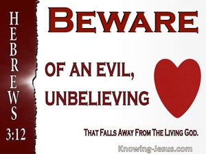 Hebrews 3:12 An Evil Unbelieving Heart That Falls Away (red)