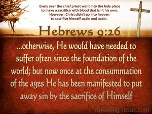 Hebrews 9:26 He Appeared To Put Away Sin (brown)
