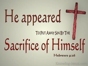 Hebrews 9:26 He Appeared To Put Away Sin sage