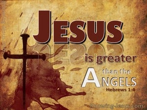 Hebrews 1:4 Jesus Greater Than Angels (brown)