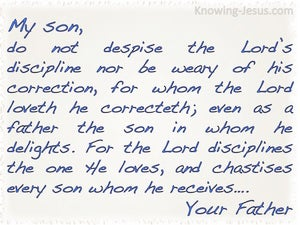 Hebrews 12:5 The Lord Disciplines The One He Loves (white)