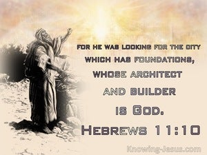 Hebrews 10:11 He Was Looking For The City  Whose Builder Is God (beige)