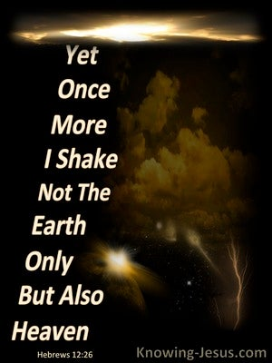 Hebrews 12:26 Once More I Will Shake The Earth and Heaven (beige)