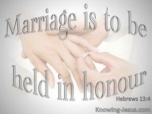 Hebrews 13:4 Marriage Is To Be Held In Honour (gray)