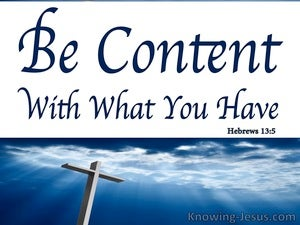 Hebrews 13:5 Be Content WIth What You Have (white)