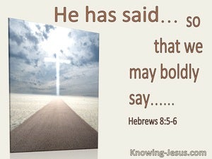 Hebrews 13:6 He Has Said... So The We May Boldly Say (utmost)06:05