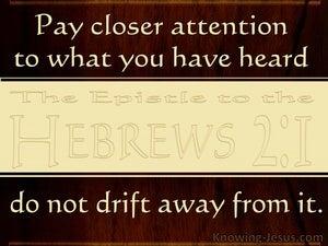 Hebrews 2:1 Do Not Drift Away (brown)
