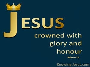 Hebrews 2:9 Jesus Crowned With Glory And Honour (blue)