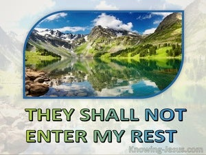 Hebrews 3:11 As I Swore In My Wrath They Shall Not Enter My Rest (green)
