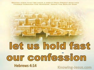 Hebrews 4:14 Let Us Hold Fast Our Confession (yellow)