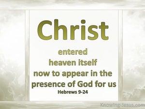 Hebrews 9:24 Christ Entered Heaven (sage)