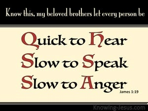 James 1:19 Quick To Hear Slow To Speak Slow To Anger red