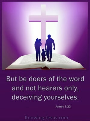 James 1:22 Be Doers Of The Word Not Hearers Only purple