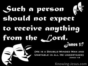 James 1:7 He Should Not Expect To Receive From The Lord black