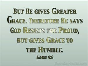 James 4:6 God Resists The Proud But Gives Grace To The Humble green