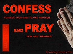 James 5:16 Confess Your Sins To One Another And Pray red