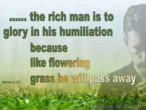 James 1:10 The Rich Man Must Glory In His Humiliation (green)