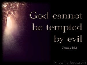 James 1:13 God Cannot Be Tempted By Evil (black)