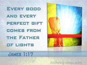 James 1:17 Every Good And Perfect Gift Comes From The Father Of Lights (blue)