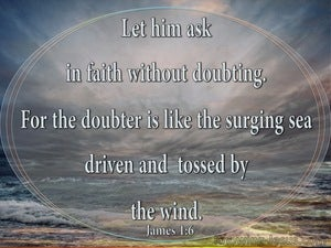 James 1:6 Ask In Faith Without Doubting (gray)