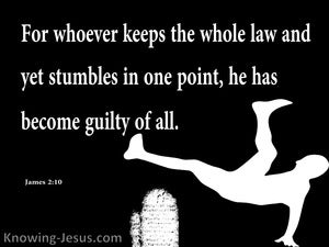 James 2:10 He Becomes Guilty Of All (black)
