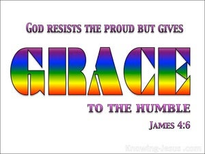 James 4:6 God Resists The Proud But Gives Grace To The Humble (white)
