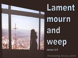 James 4:9 Lament Mourn And Weep (blue)