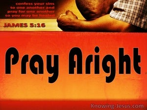 Pray Aright (devotional) (black) - James 5:16