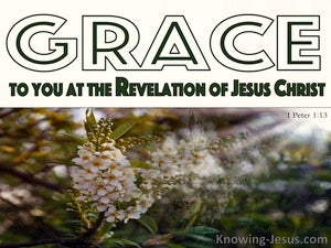 1 Peter 1:13 Grace To You At The Revelation Of Jesus Christ (green)