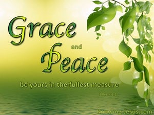 1 Peter 1:2 Foreknown Grace And Peace Be Yours green