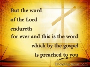 1 Peter 1:25 The Word Of The Lord Endures Forever (yellow)