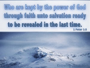 1 Peter 1:5 Kept By The Power Of God Unto Salvation (gray)