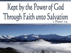 1 Peter 1:5 Kept By The Power Of God Unto Salvation white