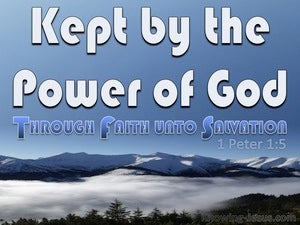 1 Peter 1:5 Kept By The Power Of God Unto Salvation (blue)