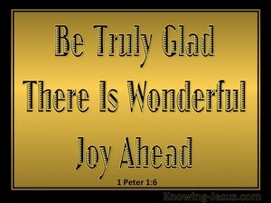 1 Peter 1:6 There Is Wonderful Joy Ahead gold