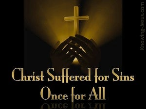 1 Peter 3:18 He Suffered Once For All gold