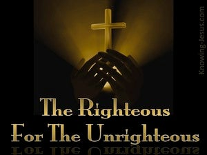 1 Peter 3:18 The Righteous For The Unrighteous (gold)