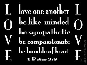 1 Peter 3:8 Be Tender, Humble and Love black