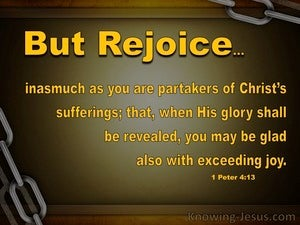 1 Peter 4:13 Rejoice To Partake In Christ's Suffering yellow