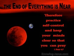 1 Peter 4:7 The End Of Everything Is Near (red)