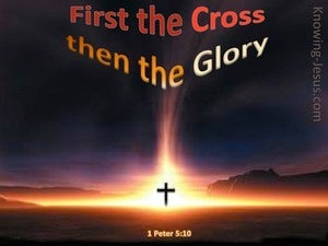 1 Peter 5:10 First The Cross Then The Glory red
