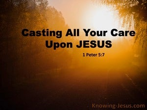 1 Peter 5:7 Cast All Your Cares On Him For He Cares For You black