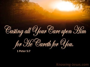 1 Peter 5:7 Cast All Your Cares On Him For He Cares For You brown