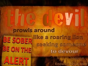 1 Peter 5:8 Be Sober The Devil Prowls Around (brown)