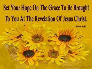 1 Peter 1:13 Grace To You At The Revelation Of Jesus Christ (yellow)
