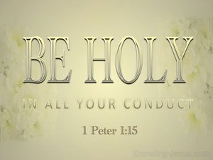 1 Peter 1:15 Be Holy In All Your Conduct (gold)