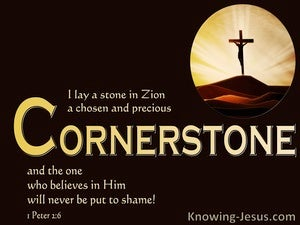 1 Peter 2:6 In Zion : A Precious Cornerstone (brown)