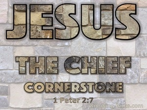 1 Peter 2:7 Jesus The Chief Cornerstone (brown)