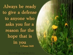 1 Peter 3:15 Always Be Ready To Give A Defense (green)